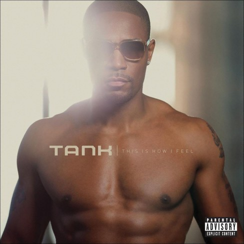 Tank - This Is How I Feel [Explicit Lyrics] (CD) - image 1 of 1