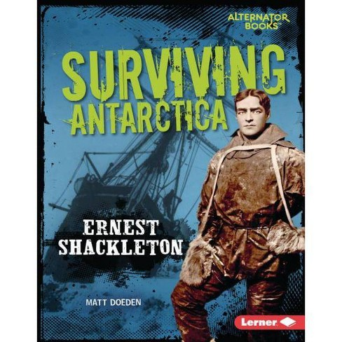 Surviving Antarctica - (They Survived (Alternator Books (R) )) by  Matt Doeden (Hardcover) - image 1 of 1