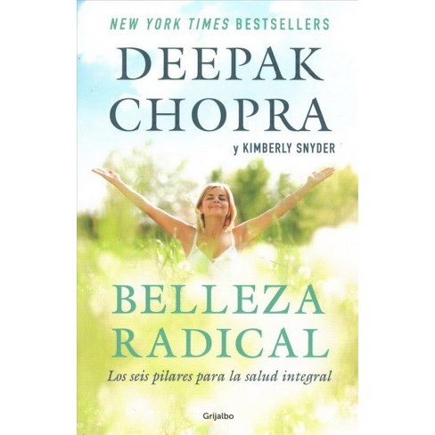 belleza radical radical beauty how to transform yourself from the inside out spanish edition