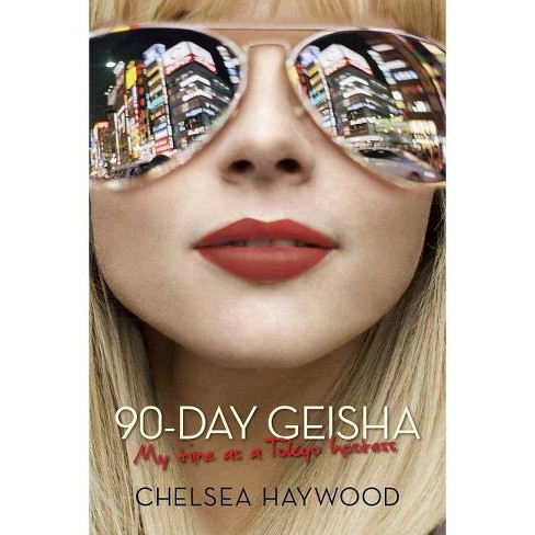 90-Day Geisha - by  Chelsea Haywood (Paperback) - image 1 of 1