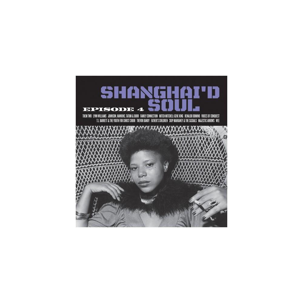 Various - Shanghai'd Soul:Episode 4 (Vinyl)