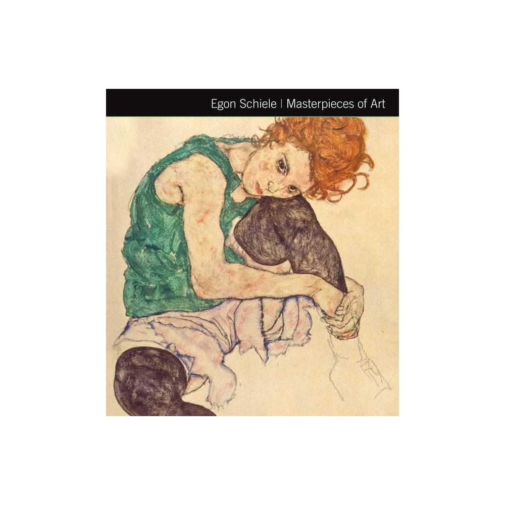 Egon Schiele Masterpieces Of Art By Rosalind Ormiston Hardcover