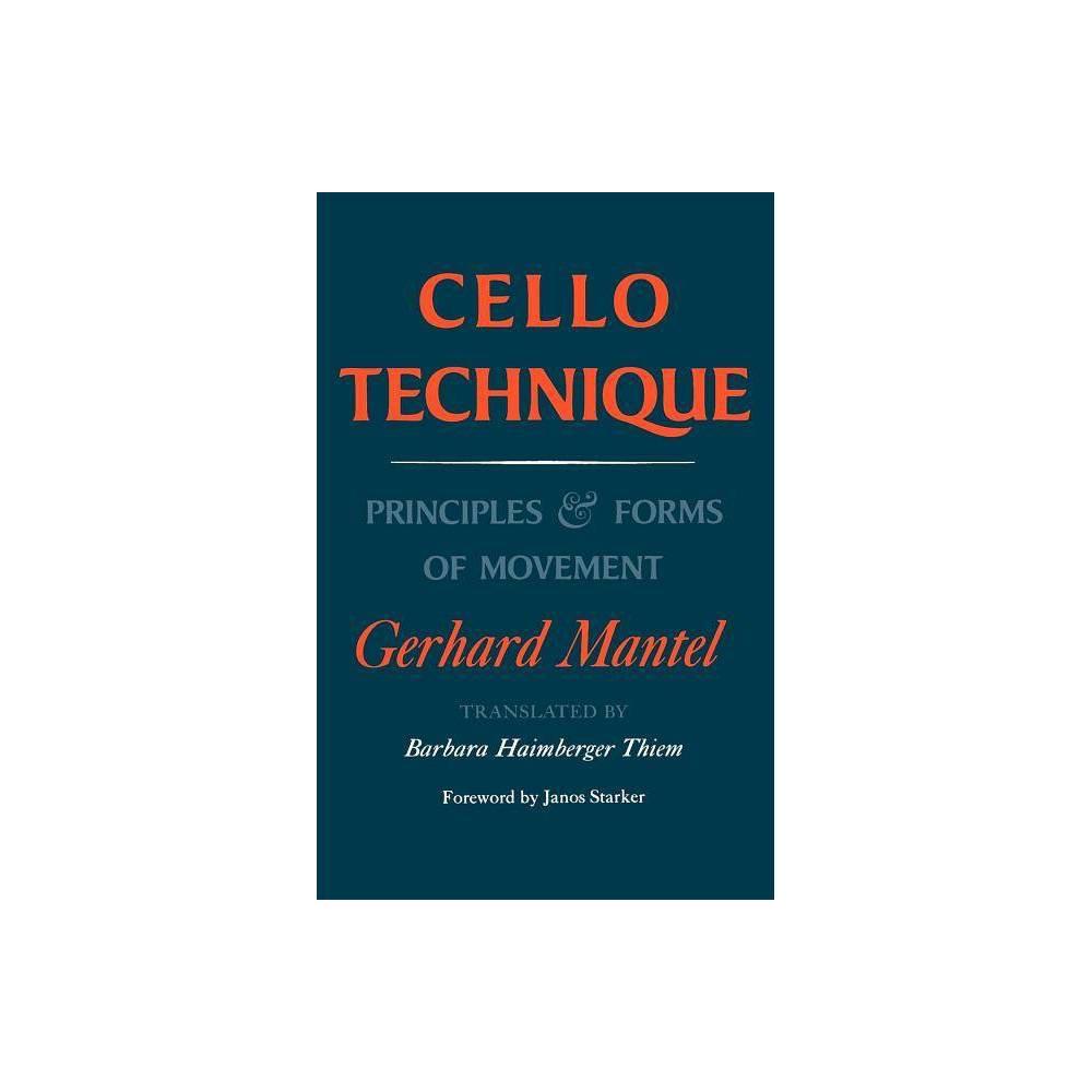 Cello Technique - by Gerhard Mantel (Paperback)