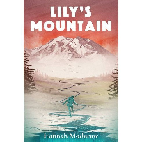 Lily's Mountain - by  Hannah Moderow (Hardcover) - image 1 of 1