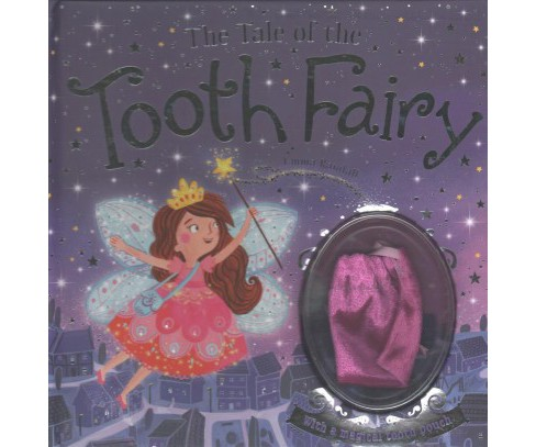 Tale of the Tooth Fairy : With a Magical Tooth Pouch (Hardcover) - image 1 of 1