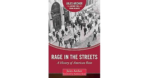 Rage in the Streets : A History of American Riots (Hardcover) (Jules Archer) - image 1 of 1