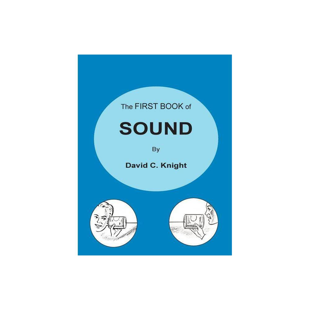 The First Book Of Sound By David C Knight Paperback