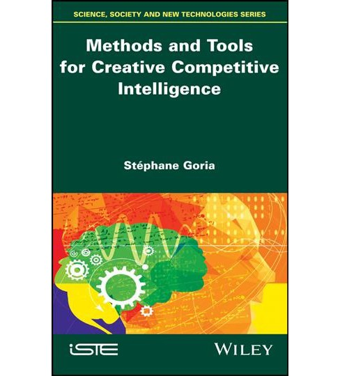 Methods and Tools for Creative Competitive Intelligence (Hardcover) (Stu00e9phane Goria) - image 1 of 1