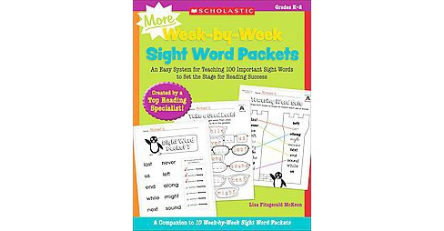 More Week-by-Week Sight Word Packets : An Easy System for Teaching 100 Important Sight Words to Set the - image 1 of 1