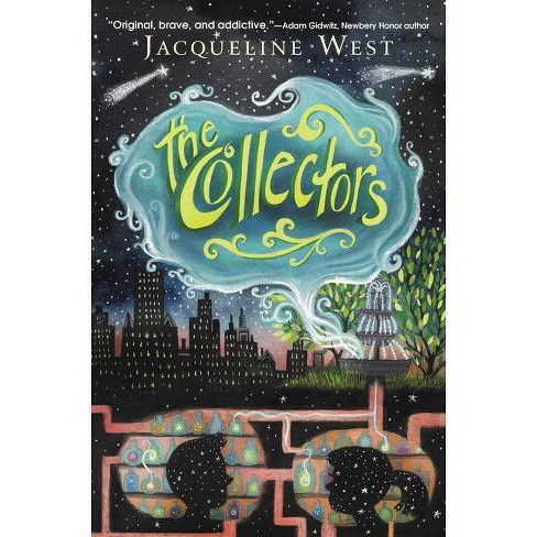 The Collectors - by  Jacqueline West (Hardcover) - image 1 of 1