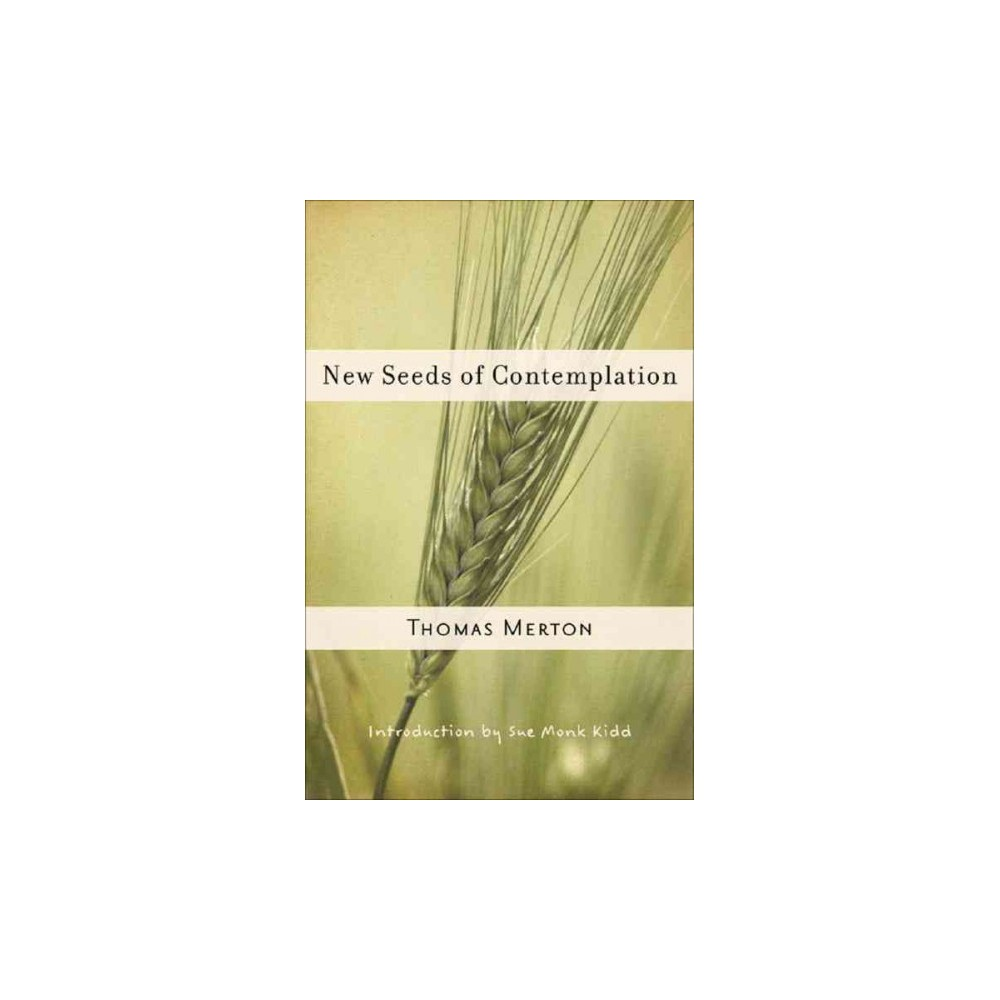 New Seeds of Contemplation - Reprint (New Directions Paperbook) by Thomas Merton (Paperback)