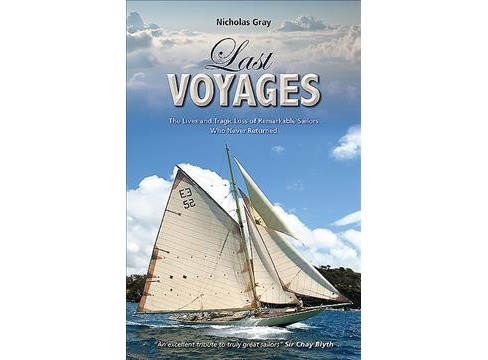 Last Voyages : The Lives and Tragic Loss of Remarkable Sailors Who Never Returned (Paperback) (Nicholas - image 1 of 1