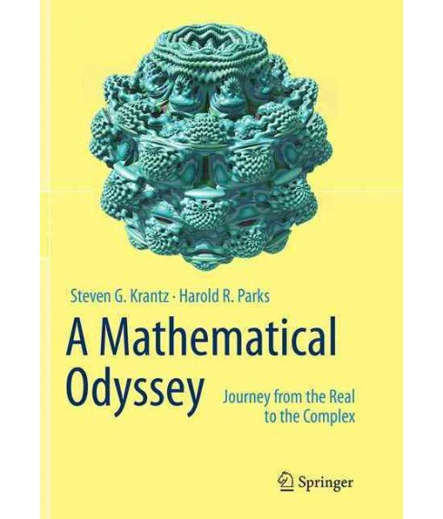 Mathematical Odyssey : Journey from the Real to the Complex (Reprint) (Paperback) (Steven G Krantz) - image 1 of 1