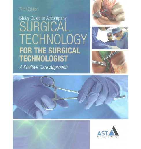 Surgical Technology for the Surgical Technologist : A Positive Care Approach (Paperback) (RN Mary E. - image 1 of 1