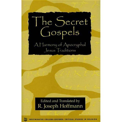 The Secret Gospels - (Westminster College Critical Studies in Religion) by  R Joseph Hoffman (Hardcover) - image 1 of 1