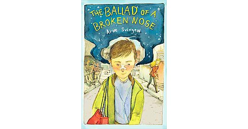 Ballad of a Broken Nose (Hardcover) (Arne Svingen) - image 1 of 1