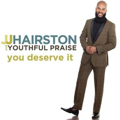 JJ Hairston & Youthful Praise - You Deserve It (CD)
