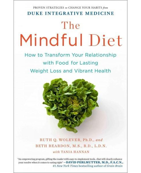 Mindful Diet : How to Transform Your Relationship With Food for Lasting Weight Loss and Vibrant Health - image 1 of 1