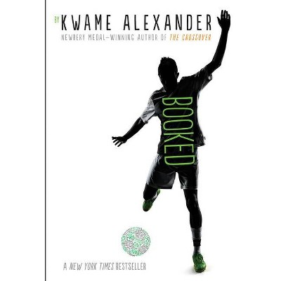 Booked - (Crossover) by  Kwame Alexander (Paperback)