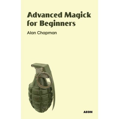 Advanced Magick for Beginners - by  Alan Chapman (Paperback) - image 1 of 1