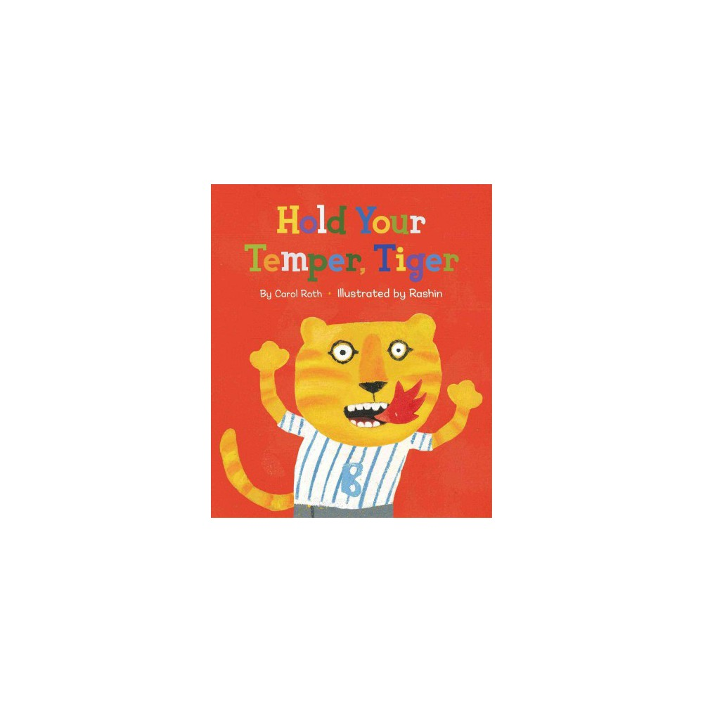 Hold Your Temper, Tiger (School And Library) (Carol Roth)