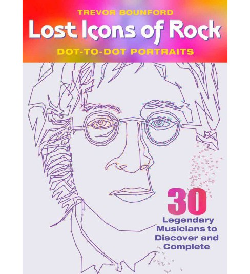 Lost Icons of Rock Dot-to-Dot Portraits : 30 Legendary Musicians to Discover and Complete (Paperback) - image 1 of 1