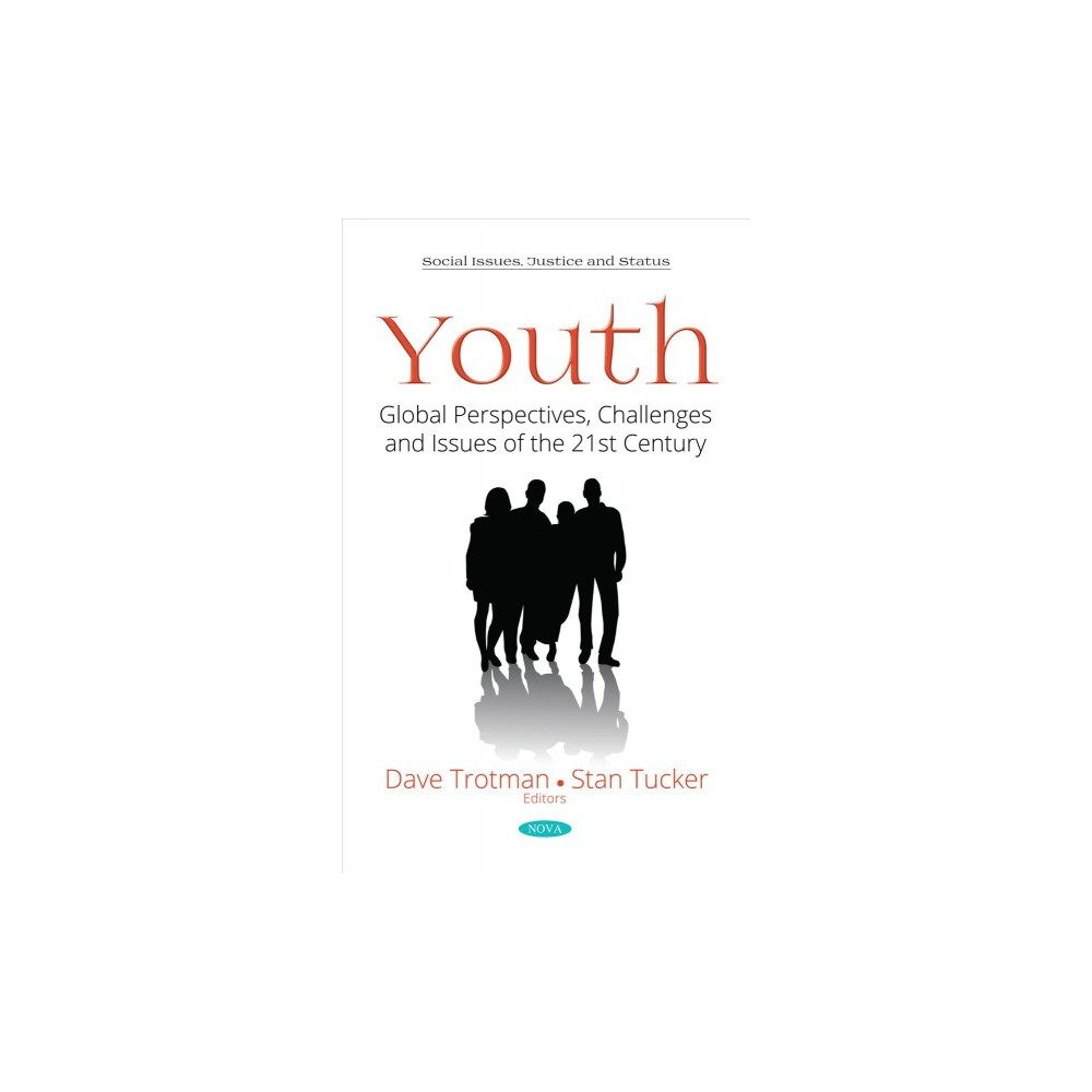 Youth : Global Perspectives, Challenges and Issues of the 21st Century - (Hardcover)