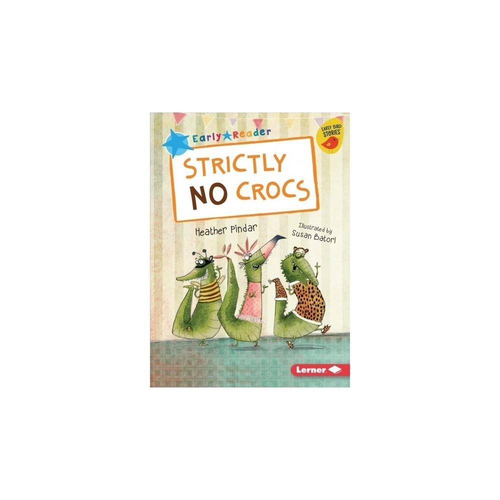 Strictly No Crocs - by Heather Pindar (Paperback)