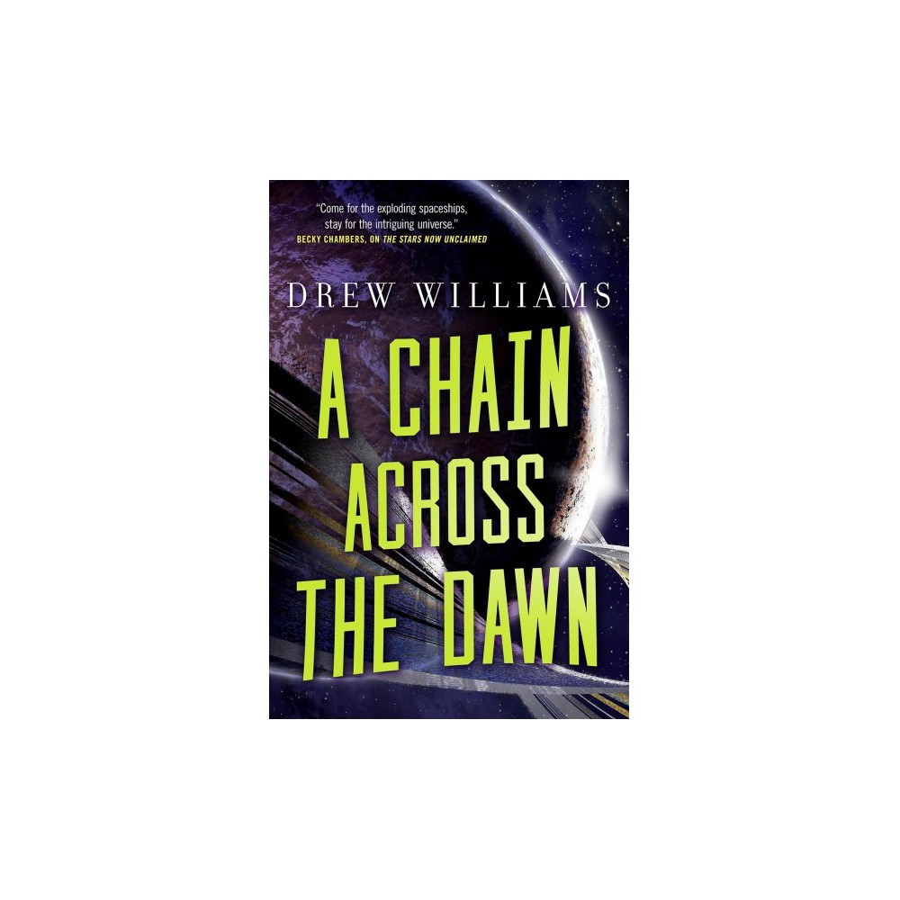 Chain Across the Dawn - (Universe After) by Drew Williams (Hardcover)