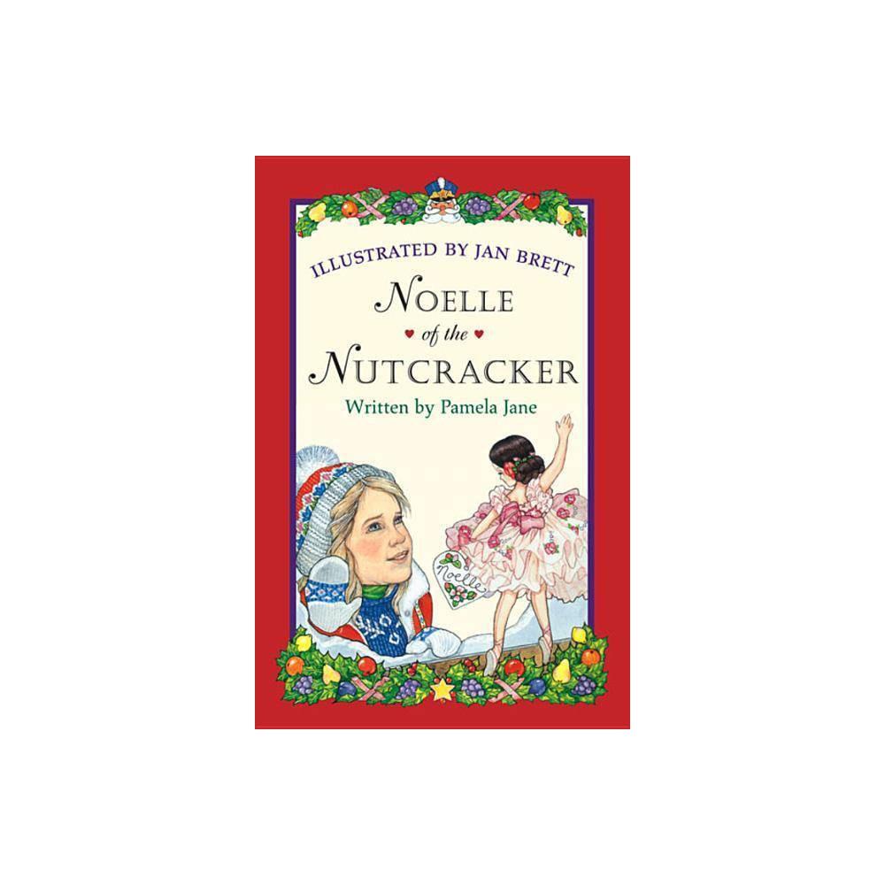 Noelle Of The Nutcracker By Pamela Jane Paperback