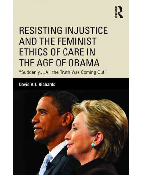 Resisting Injustice and the Feminist Eth ( Routledge Research in American) (Paperback) - image 1 of 1