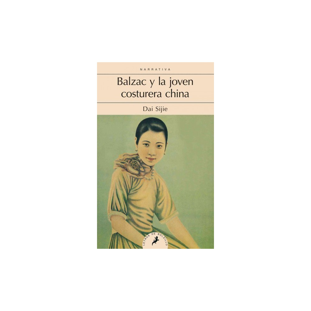 Balzac y la joven costurera china/ Balzac and the Little Chinese Seamstress (Paperback) (Dai Sijie)