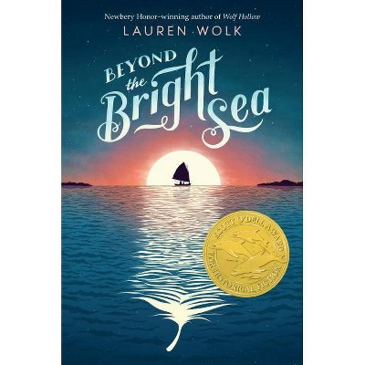 Beyond the Bright Sea - by  Lauren Wolk (Paperback)