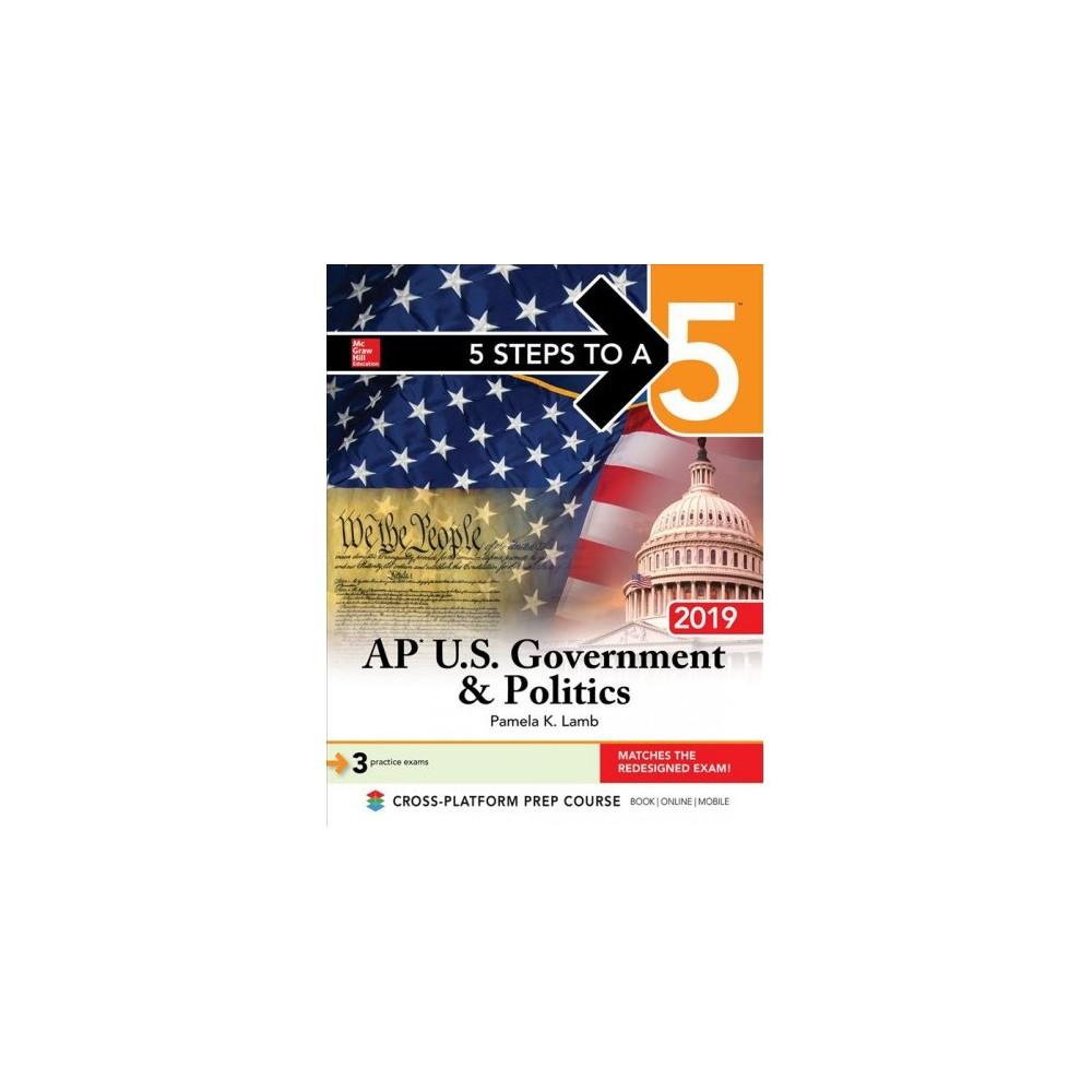 5 Steps to a 5 AP U.S. Government & Politics 2019 - by Pamela K. Lamb (Paperback)