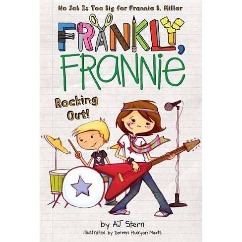 Rocking Out! - (Frankly, Frannie (Quality)) by  Aj Stern (Paperback) - image 1 of 1