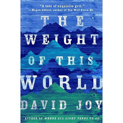 The Weight of This World - by  David Joy (Paperback) - image 1 of 1