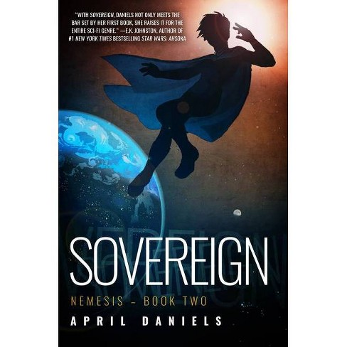 Sovereign - (Nemesis) by  April Daniels (Paperback) - image 1 of 1