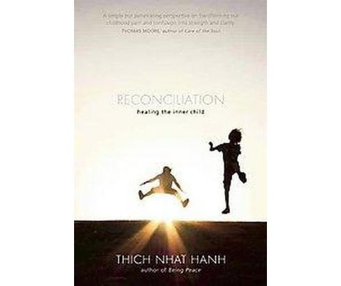 Reconciliation : Healing the Inner Child (Original) (Paperback) (Thich Nhat Hanh) - image 1 of 1