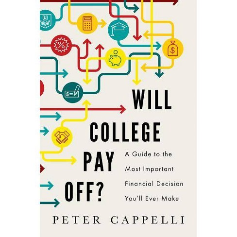 Will College Pay Off? - by  Peter Cappelli (Hardcover) - image 1 of 1