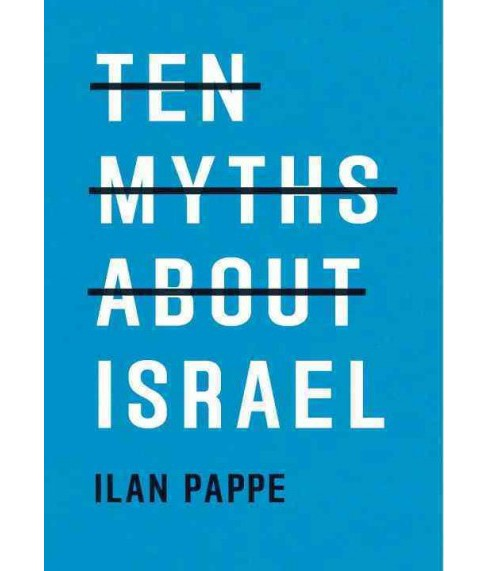 Ten Myths About Israel (Paperback) (Ilan Pappe) - image 1 of 1
