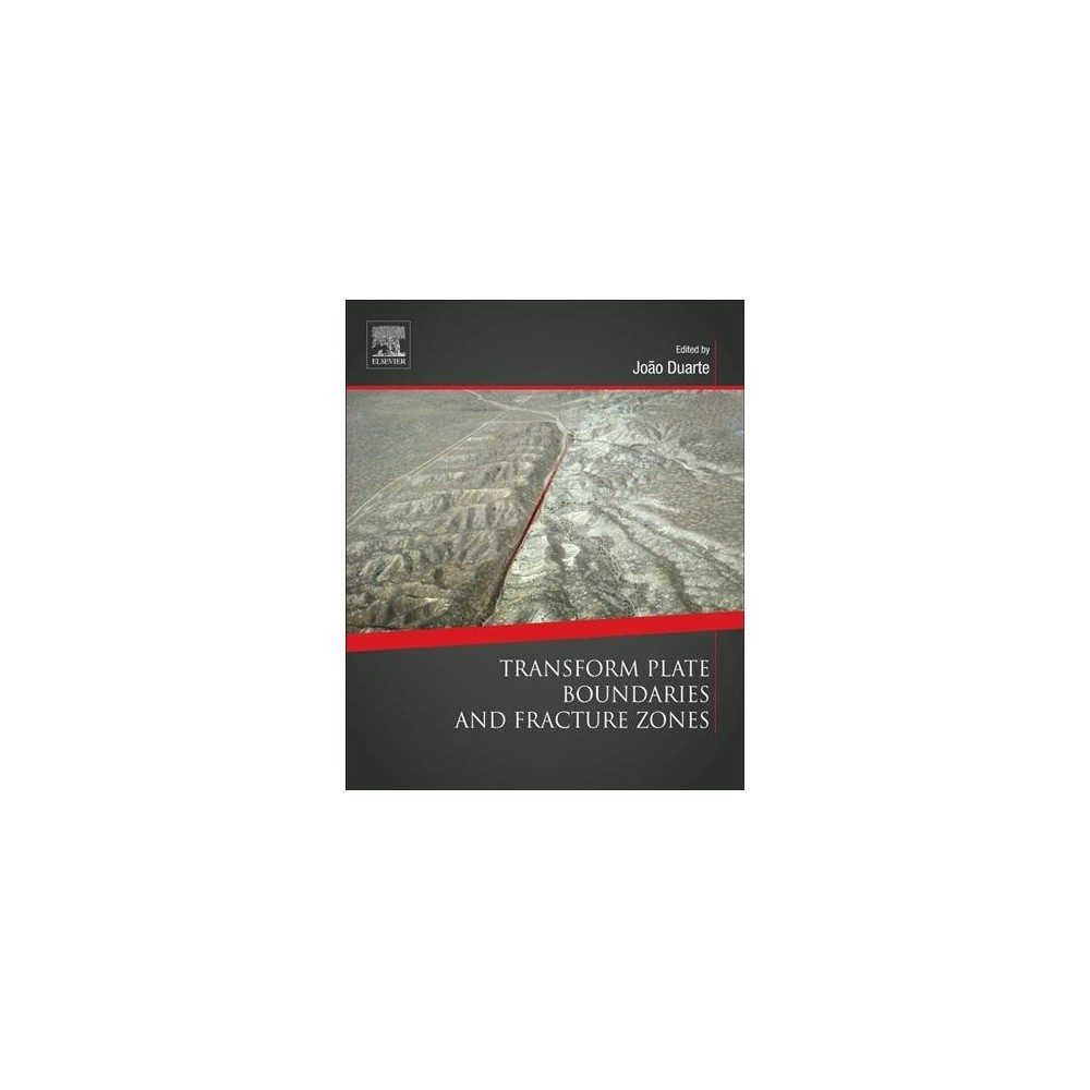 Transform Plate Boundaries and Fracture Zones - (Paperback)