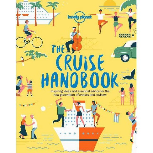 The Cruise Handbook - by  Lonely Planet (Paperback) - image 1 of 1