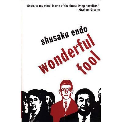 Wonderful Fool - (Peter Owen Modern Classics) by  Shusaku Endo (Paperback)