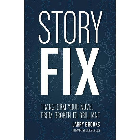 Story Fix - by  Larry Brooks (Paperback) - image 1 of 1