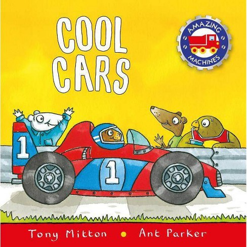 Cool Cars - (Amazing Machines) by  Tony Mitton & Ant Parker (Paperback) - image 1 of 1