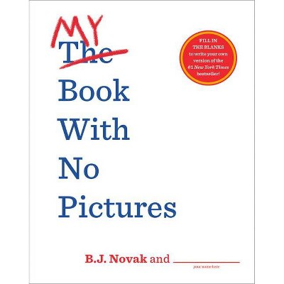My Book with No Pictures - by B J Novak (Paperback)