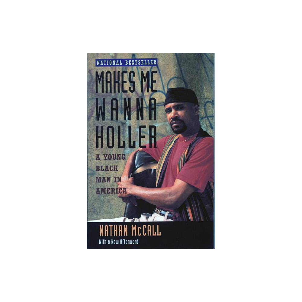 Makes Me Wanna Holler - by Nathan McCall (Paperback) Buy
