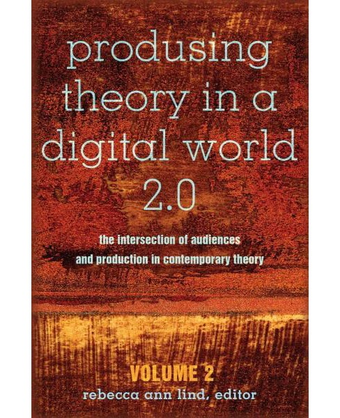Produsing Theory in a Digital World 2.0 : The Intersection of Audiences and Production in Contemporary - image 1 of 1