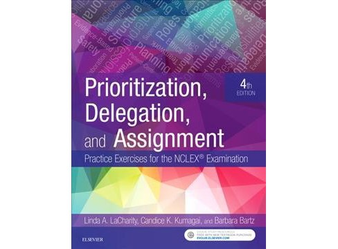 Prioritization, Delegation, and Assignment : Practice Exercises for the NCLEX Examination (Paperback) - image 1 of 1