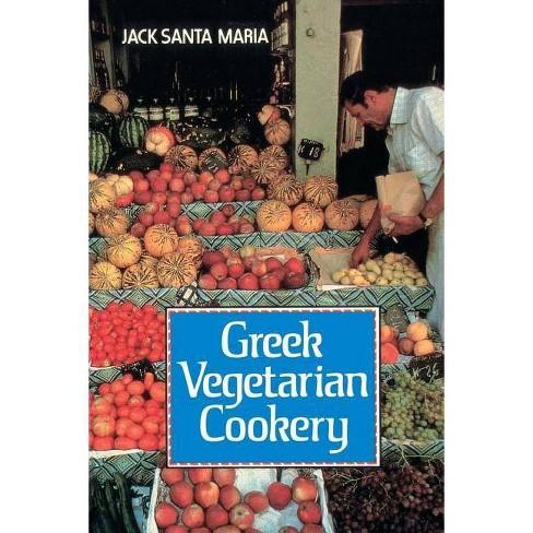 Greek Vegetarian Cookery - by  Jack Santa Maria (Paperback) - image 1 of 1